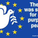 The EU was started to create peace