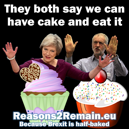 May and Corbyn both say we can have cake and eat it