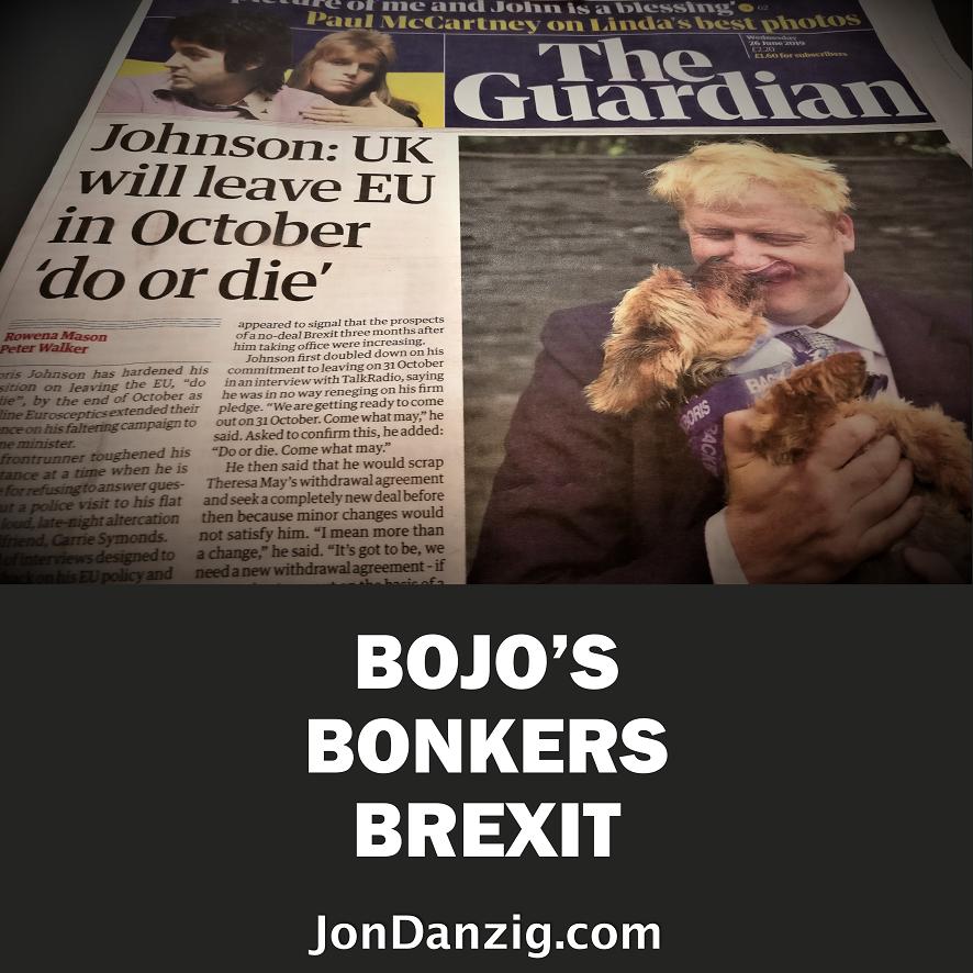 Bojo's bonkers Brexit