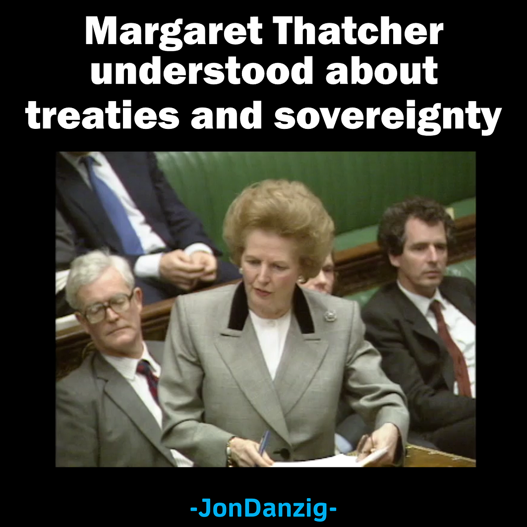 Margaret Thatcher understood about treaties and sovereignty
