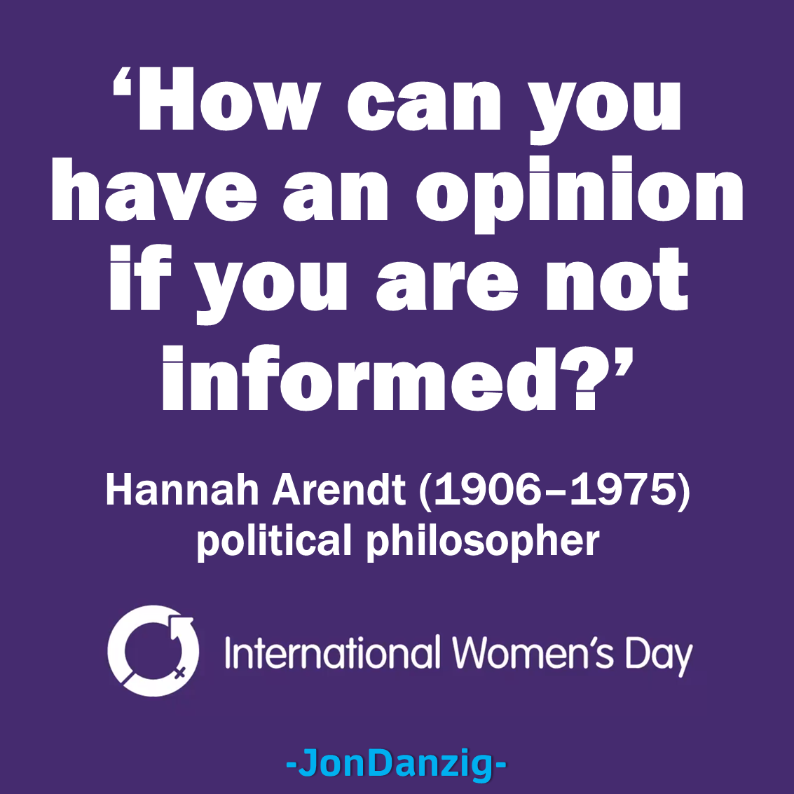 On International Women's Day, remember the words of Hannah Arendt