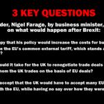 Three questions for Nigel Farage